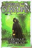 Aprendiz De Guardián 1. Las Ruinas De Gorlan