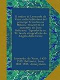 Il codice di Leonardo da Vinci nella biblioteca del principe Trivulzio in Milano, trascritto ed annotato da Luca Beltrami. Tiprodotto in 94 tavole eliografiche da Angelo della Croce