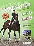 Les fondamentaux de l'équitation galops 3 et 4 - Toutes les connaissances ; Questions/Réponses ; Tableaux d'évaluation