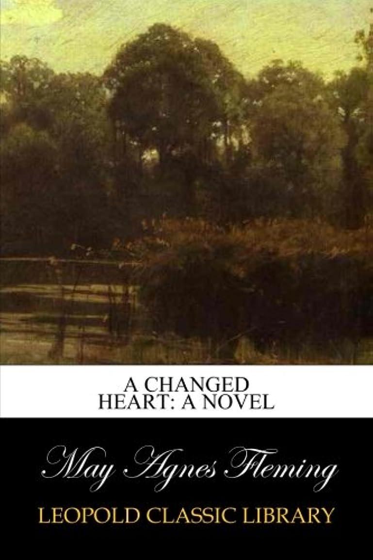 大統領サービスタバコA Changed Heart: A Novel
