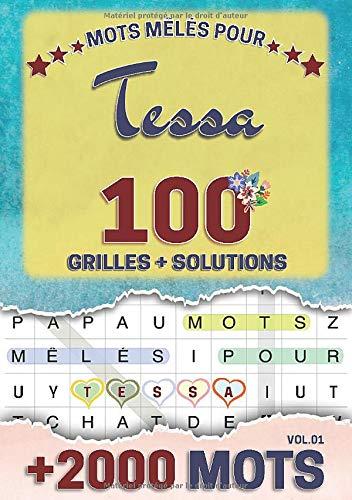 Mots mêlés pour Tessa: 100 grilles avec solutions, +2000 mots cachés, prénom personnalisé Tessa | Cadeau d'anniversaire pour femme, maman, sœur, fille, enfant | Petit Format A5 (14.8 x 21 cm)