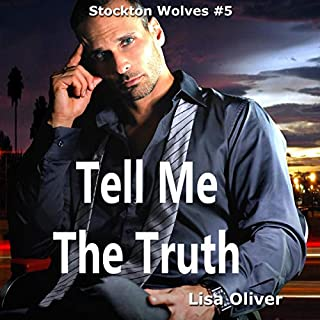 Tell Me the Truth     Stockton Wolves, Book 5              By:                                                                                                                                 Lisa Oliver                               Narrated by:                                                                                                                                 John York                      Length: 6 hrs and 36 mins     5 ratings     Overall 4.0
