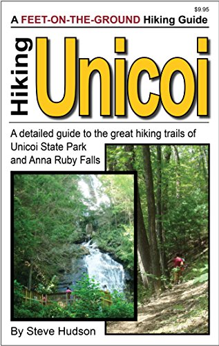 Hiking Unicoi: A detailed guide to the great hiking trails of Georgia's Unicoi State Park and Anna Ruby Falls