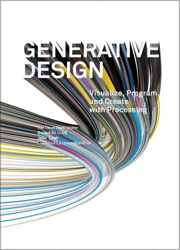 Download Generative Design: Visualize, Program, and Create with Processing 1616890770