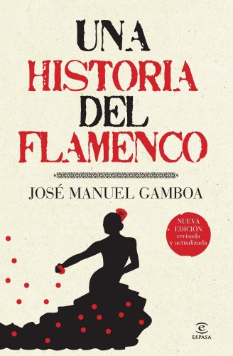 Una historia del flamenco (ESPASA FORUM)
