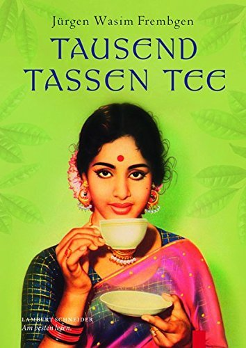 Tausend Tassen Tee: Lebensgenuss im Orient by Jürgen Wasim Frembgen (2014-06-01)