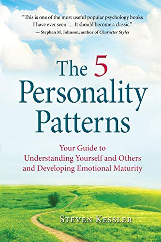 Compare Textbook Prices for The 5 Personality Patterns: Your Guide to Understanding Yourself and Others and Developing Emotional Maturity 1st Edition ISBN 9780996343909 by Kessler, Steven