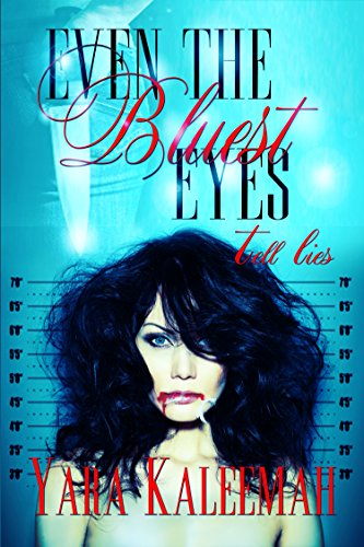 Even The Bluest Eyes Tell Lies (English Edition)