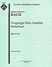 Vergnügte Ruh, beliebte Seelenlust, BWV 170: Cello part (Qty 4) [A4526]