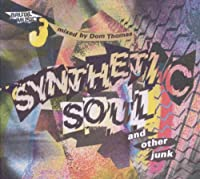 Synthetic Soul & Other Junk