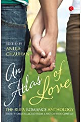An Atlas of Love: The Rupa Romance Anthology Kindle Edition