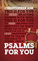 Psalms for You: How to Pray, How to Feel and How to Sing (God's Word for You)