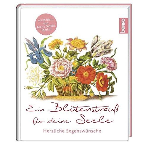 Geschenkbuch »Ein Blütenstrauß für deine Seele«: Herzliche Segenswünsche