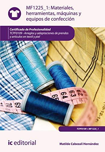 Materiales, herramientas, máquinas y equipos de confección. TCPF0109 - Arreglos y adaptaciones de prendas y artículos en textil y piel 🔥