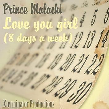 Love You Girl (8 Days a Week)