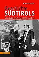 Geschichte Suedtirols: Streifzuege durch das 20. Jahrhundert