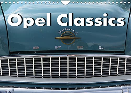 Opel Classics (Wandkalender 2022 DIN A4 quer)
