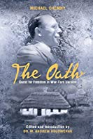 The Oath: A Quest for Freedom in War-torn Ukraine