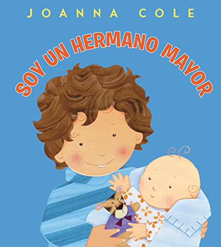 Soy un hermano mayor: I'm a Big Brother (Spanish edition)