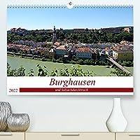Burghausen und Salzachdurchbruch (Premium, hochwertiger DIN A2 Wandkalender 2022, Kunstdruck in Hochglanz): Salzachperle mit der laengsten Burg der Welt (Monatskalender, 14 Seiten )