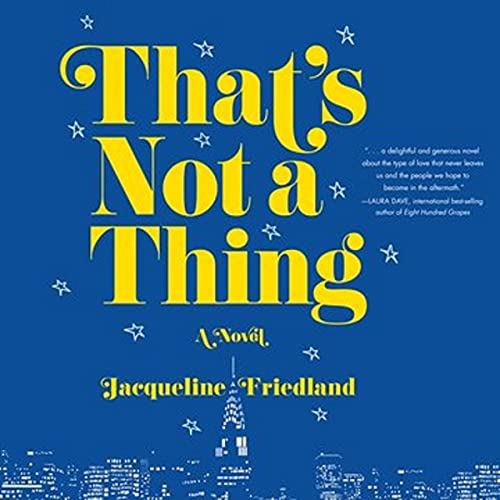 That's Not a Thing Audiobook By Jacqueline Friedland cover art