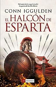 El Halcón de Esparta par Conn Iggulden