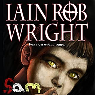 Sam                   By:                                                                                                                                 Iain Rob Wright                               Narrated by:                                                                                                                                 Nigel Patterson                      Length: 8 hrs and 11 mins     216 ratings     Overall 3.9