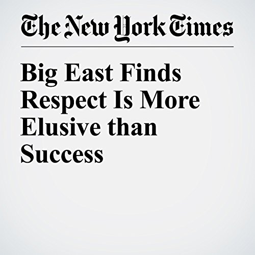 Big East Finds Respect Is More Elusive than Success audiobook cover art