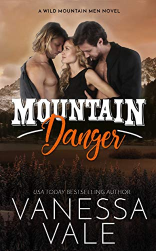 Mountain Danger by Vanessa Vale
