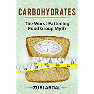 CARBOHYDRATES  The Worst Fattening Food Group Myth (Carbohydrates, Carbs, Fattening, Food, Myth, Mythical):Superclub