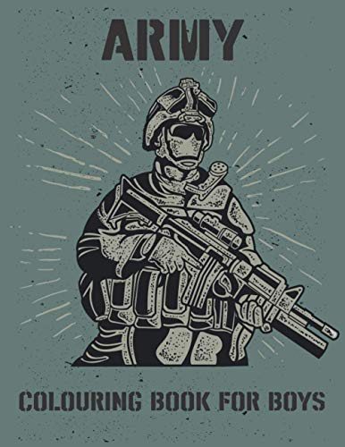 Army Colouring Book for Boys: Military Coloring Pages for Kids with Tanks, Navy, Air Force, Drones and More! Gift for Children. Large print.