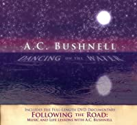 Dancing on the Water CD/DVD by AC Bushnell