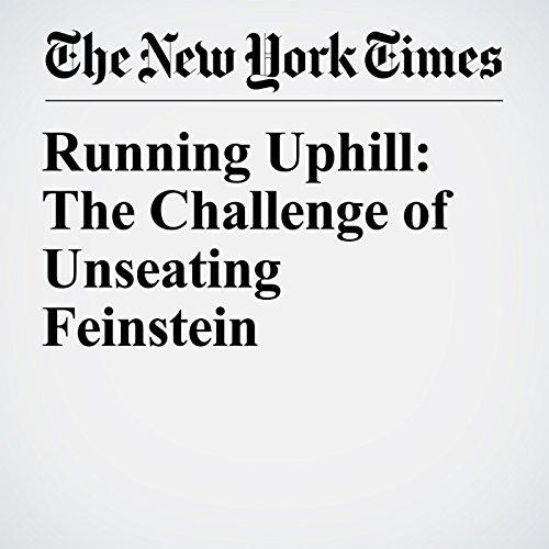 Running Uphill: The Challenge of Unseating Feinstein copertina