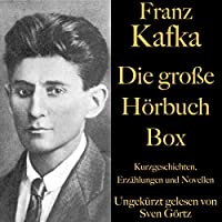 Franz Kafka - Die große Hörbuch Box Hörbuch