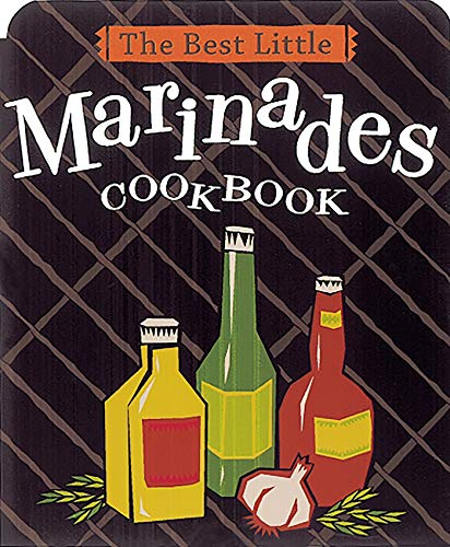 The Best Little Marinades Cookbook (Best Little Cookbooks)