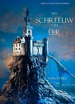 Een Schreeuw Van Eer (Boek #4 In De Tovenaarsring) van [Morgan Rice]
