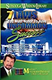 7 Laws You Must Honor to Have Uncommon Success (School of Wisdom)