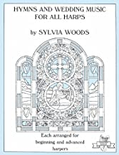Hymns and Wedding Music for All Harps (Sylvia Woods Multi-Level Harp Books) [Spiral-bound] [2010] (Author) Sylvia Woods, Hal Leonard Corp.