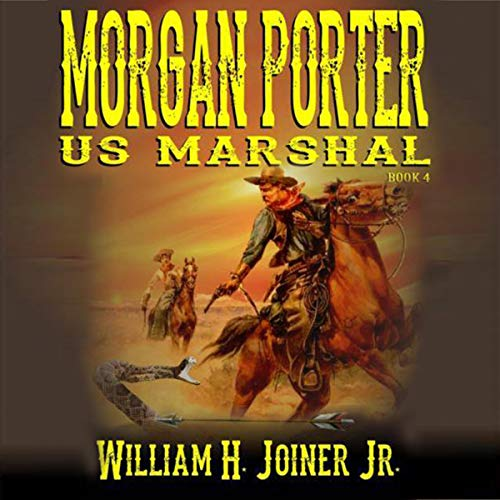 "A Classic Western: United States Marshal Morgan Porter, The Fourth ""United States Marshal Morgan Porter"" Western Adventure Titelbild"