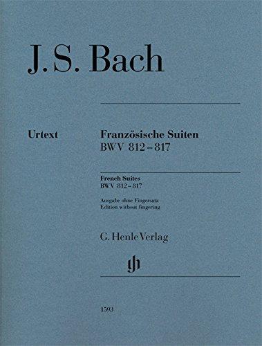 Französische Suiten BWV 812-817; Ausgabe ohne Fingersatz: Ausgabe ohne Fingersatz. Revidierte Ausgabe von HN 1071