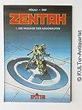 Zentak; Band 1: Die Passage der...