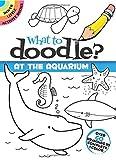 What to Doodle? at the Aquarium (Dover Doodle Books)