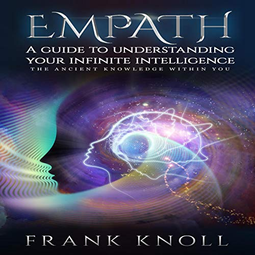 Empath A guide to understanding your infinite intelligence.: The ancient knowledge within you.  By  cover art