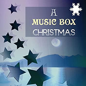 A Music Box Christmas - Xmas Relaxing Lullabies for Newborns, Babies and Toddlers Gentle Sounds for Sleep