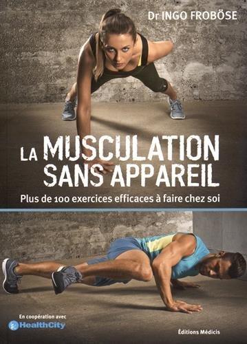 MUSCULATION SANS APPAREIL (LA) by INGO FROBOSE