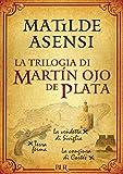 La trilogia di Martín Ojo de Plata (Italian Edition)