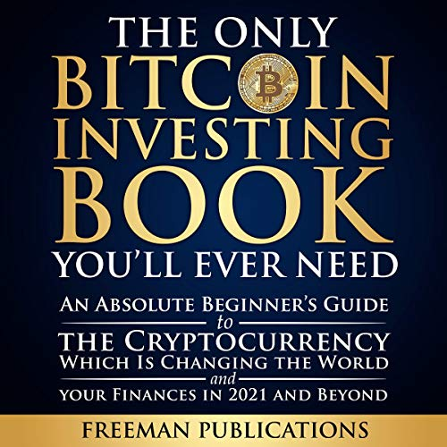 The Only Bitcoin Investing Book You'll Ever Need cover art