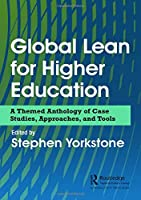 Global Lean for Higher Education: A Themed Anthology of Case Studies, Approaches, and Tools