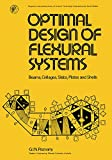 Optimal Design of Flexural Systems: Beams, Grillages, Slabs, Plates and Shells (Pergamon...