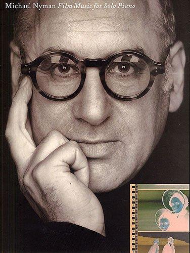 Michael Nyman: Film Music for Solo Piano - 10 beliebte Filmmelodien arrangiert für Klavier [Musiknoten]